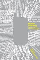 Mobile Learning - Transforming the Delivery of Education and Training ebook by Mohamed Ally