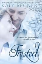 Frosted ebook by Katy Regnery