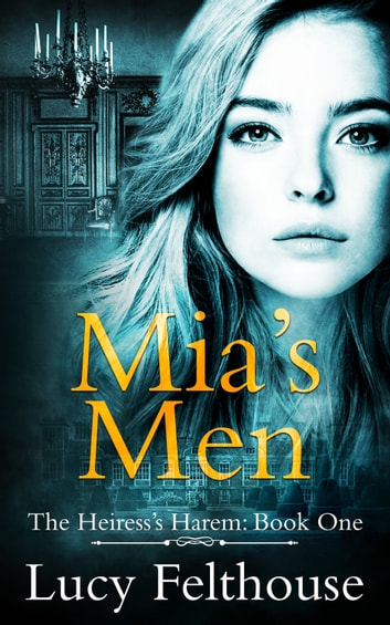 Mia's Men ebook by Lucy Felthouse