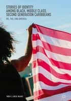Stories of Identity among Black, Middle Class, Second Generation Caribbeans - We, Too, Sing America ebook by Yndia S. Lorick-Wilmot