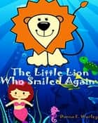 The Little Lion Who Smiled ebook by Wanda Edmond