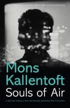 Souls of Air ebook by Mons Kallentoft, Neil Smith