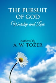 The Pursuit of God - [Free Audio Links] ebook by A. W. Tozer