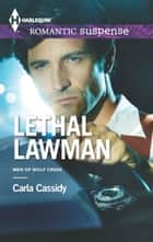 Lethal Lawman ebook by Carla Cassidy