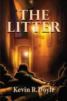 The Litter ebook by Kevin R. Doyle