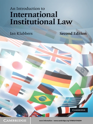 An Introduction to International Institutional Law ebook by Jan Klabbers