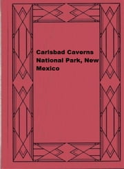 Carlsbad Caverns National Park, New Mexico ebook by Jim White