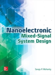 Nanoelectronic Mixed-Signal System Design ebook by Saraju Mohanty