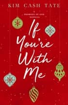 If You're With Me - A Promises of God Novella ebook by Kim Cash Tate