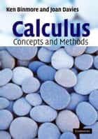 Calculus: Concepts and Methods ebook by Ken Binmore, Joan Davies