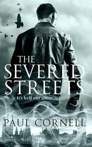 The Severed Streets eBook by Paul Cornell