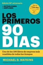 Los primeros 90 días ebook by Michael D. Watkins, Betty Trabal