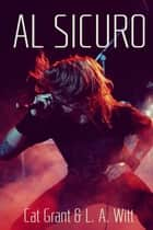 Al sicuro ebook by Cat Grant, L. A. Witt