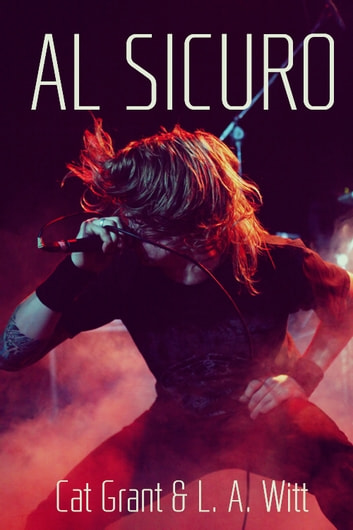 Al sicuro ebook by Cat Grant,L. A. Witt
