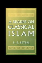 A Reader on Classical Islam ebook by Peters, F. E.