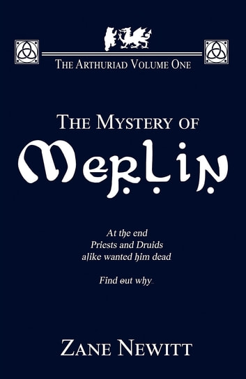 The Arthuriad Volume One - The Mystery Of Merlin ebook by Zane Newitt