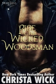 Ride the Wicked Woodsman ebook by Christa Wick