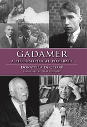 Gadamer - A Philosophical Portrait ebook by Donatella Di Cesare,Niall Keane