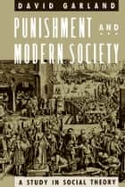 Punishment and Modern Society ebook by David Garland