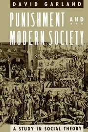 Punishment and Modern Society - A Study in Social Theory ebook by David Garland