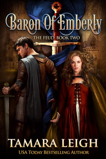 BARON OF EMBERLY: Book Two - A Medieval Romance ebook by Tamara Leigh