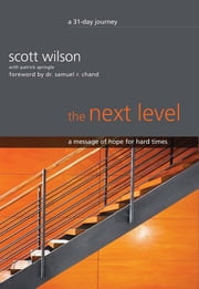The Next Level - A Message of Hope for Hard Times ebook by Scott Wilson