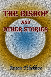 The Bishop and other Stories ebook by Anton Tchekhov