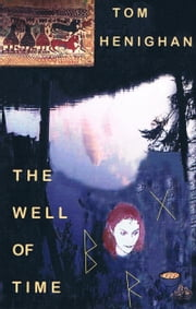 The Well of Time ebook by Tom Henighan