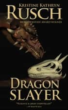 Dragon Slayer ebook by