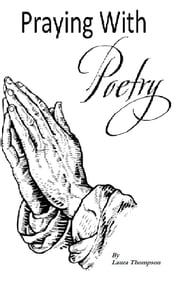 Praying With Poetry ebook by Laura Thompson