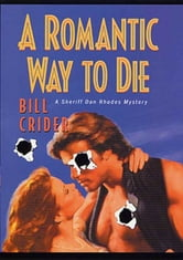 A Romantic Way to Die - A Sheriff Dan Rhodes Mystery ebook by Bill Crider