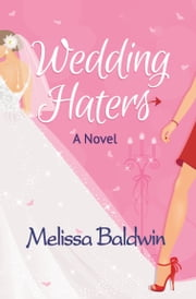 Wedding Haters ebook by Melissa Baldwin