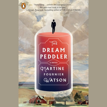 The Dream Peddler - A Novel audiobook by Martine Fournier Watson