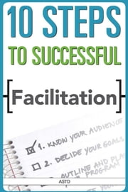 10 Steps to Successful Facilitation ebook by Kobo.Web.Store.Products.Fields.ContributorFieldViewModel