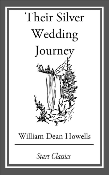 Their Silver Wedding Journey eBook by William Dean Howells