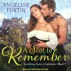 A Scot to Remember audiobook by Angeline Fortin