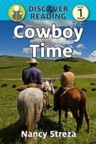 Cowboy Time: Level 1 Reader ebook by Nancy Streza