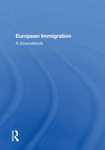European Immigration - A Sourcebook ebook by
