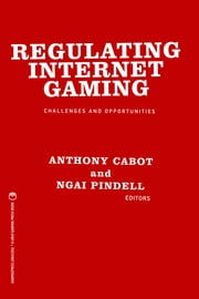 Regulating Internet Gaming - Challenges and Opportunities ebook by Kobo.Web.Store.Products.Fields.ContributorFieldViewModel
