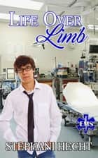 Life Over Limb (EMS Heat #11) ebook by Stephani Hecht