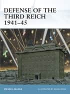 Defense of the Third Reich 1941?45 ebook by Steven J. Zaloga,Mr Adam Hook