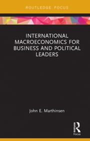 International Macroeconomics for Business and Political Leaders ebook by John E. Marthinsen