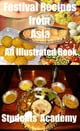 Festival Recipes from Asia: An Illustrated Book ebook by Students' Academy