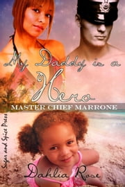 My Daddy Is a Hero 1 (Master Chief Marrone) - My daddy Is A Hero ebook by Dahlia Rose