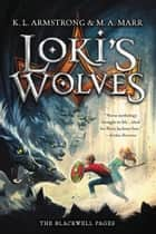 Loki's Wolves ebook by K. L. Armstrong,M. A. Marr