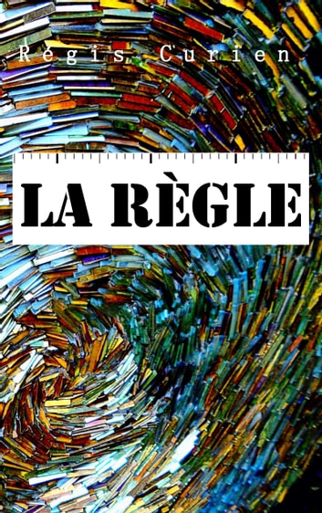 La Règle eBook by Régis Curien