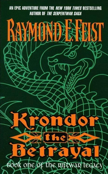 Krondor the Betrayal - Book One Of The Riftwar Legacy eBook by Raymond E Feist