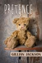 Pretence ebook by Gillian Jackson