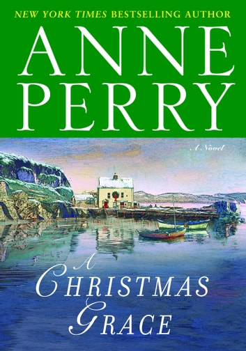 A Christmas Grace - A Novel ebook by Anne Perry
