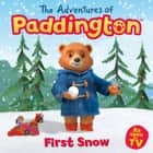 The Adventures of Paddington: First Snow (Paddington TV) ebook by HarperCollinsChildren'sBooks